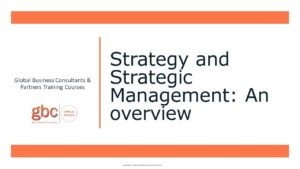Strategy and Strategic Management: An Overview